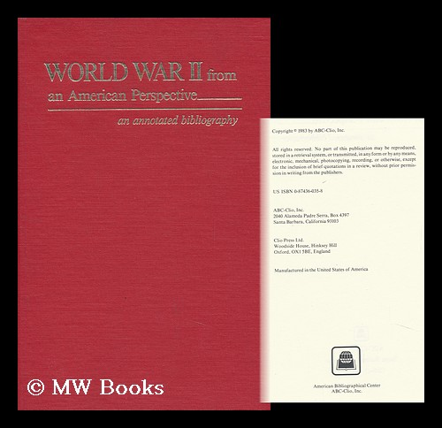 World War II from an American Perspective : an Annotated Bibliography. Abc-Clio Inc.