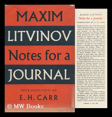 Notes for a Journal. Introd. by E. H. Carr. M. M. Litvinov, Maksim Maksimovich.