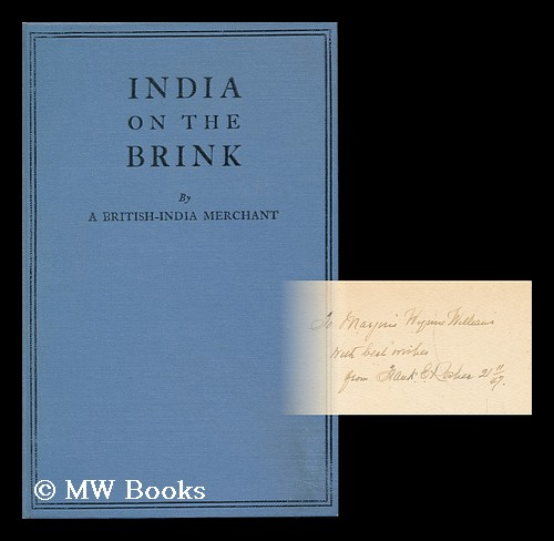 India on the Brink, by a British-India Merchant. A British-India Merchant.
