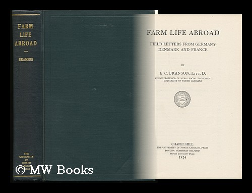 Farm Life Abroad : Field Letters from Germany, Denmark and France. Eugene Cunningham Branson.