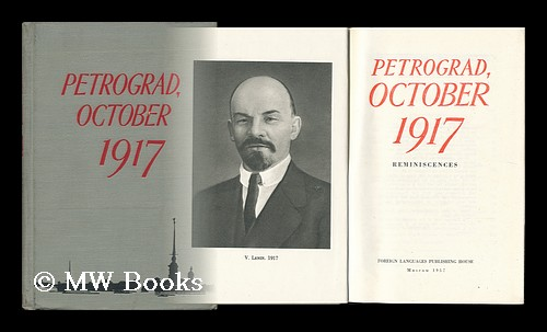 Petrograd, October 1917 : Reminiscences / [Translated from the Russian by G. Hanna and L. Lempert ; Edited by R. MacIlhone]. R. MacIlhone.