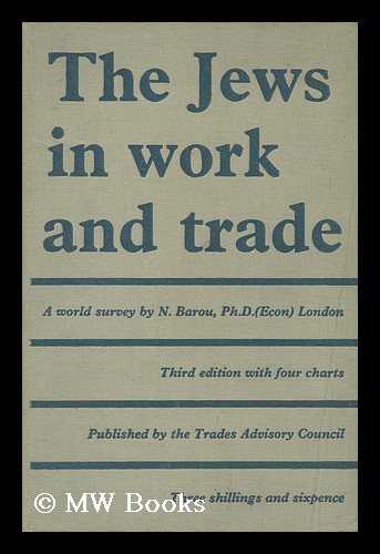 The Jews in Work and Trade. Noah Barou.