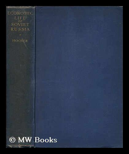 The Economic Life of Soviet Russia, by Calvin B. Hoover. Calvin B. Hoover, Calvin Bryce.
