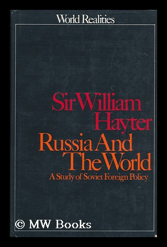 Russia and the World; a Study in Soviet Foreign Policy. William Hayter, Sir.