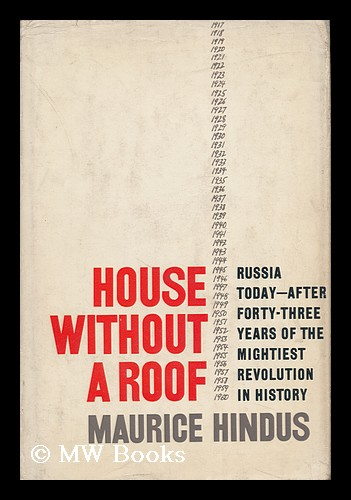 House Without a Roof; Russia after Forty-Three Years of Revolution. Maurice Gerschon Hindus.