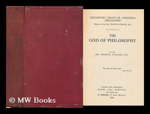 The God of Philosophy / by Francis Aveling. Francis Aveling.