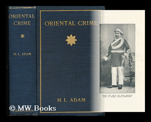 Oriental Crime / by H. L. Adam. Hargrave Lee Adam, 1867-?