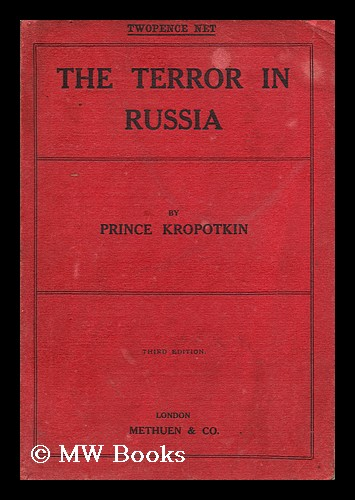 The Terror in Russia an appeal to the british nation. Petr Alekseevich Kropotkin.