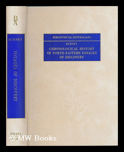 A chronological history of north-eastern voyages of discovery : and of the early eastern navigations of the Russians. James Burney.