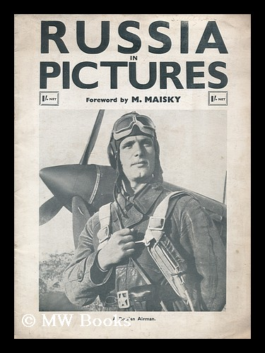 Russia in pictures, with some official statistics / foreword by H.E. Ivan Maisky. Edward Gordon.
