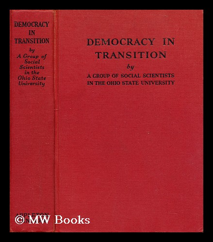 Democracy in transition. A group of social scientists in the Ohio State University., Ohio State University.
