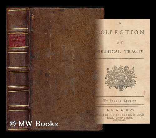 A collection of political tracts. Henry St. John Bolingbroke, Viscount.