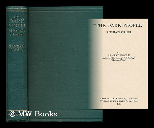 """""""The Dark People"""", Russia's Crisis / by Ernest Poole. Ernest Poole."""
