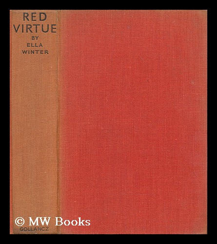 Red virtue : human relationships in the new Russia / Ella Winter. Ella Winter.