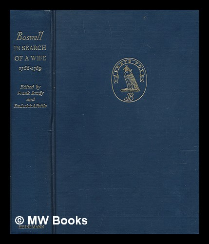 Boswell in search of a wife : 1766-1796 / edited by Frank Brady and Frederick A. Pottle. James Boswell.