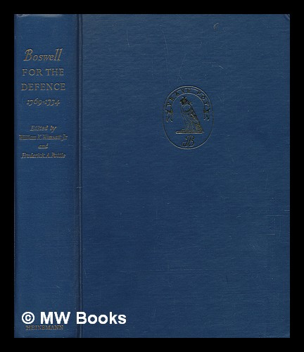 Boswell for the defence, 1769-1774 / edited by William K. Wimsatt, Jr., and Frederick A. Pottle. James Boswell.