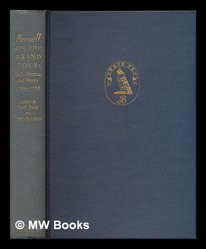 Boswell on the Grand Tour : Italy, Corsica and France, 1765-1766 / edited by Frank Brady and Frederick A. Pottle. James Boswell.