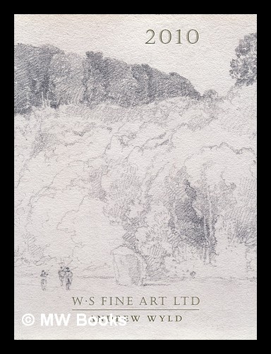 WS Fine Art / Andrew Wyld 2010 [Exhibition catalogue]. WS Fine Art / Andrew Wyld.