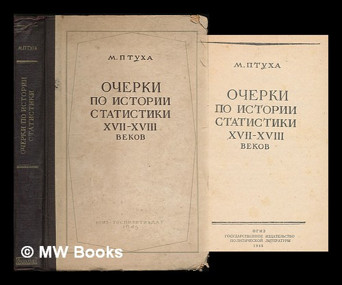 Ocherki po istorii statistiki XVII-XVIII vekov. [Essays on the history of statistics in the 17th & 18th centuries. Language: Russian]. M. Ptukha.