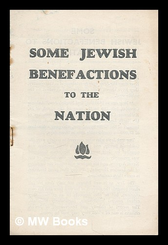 Some Jewish benefactions to the nation. Woburn Press.