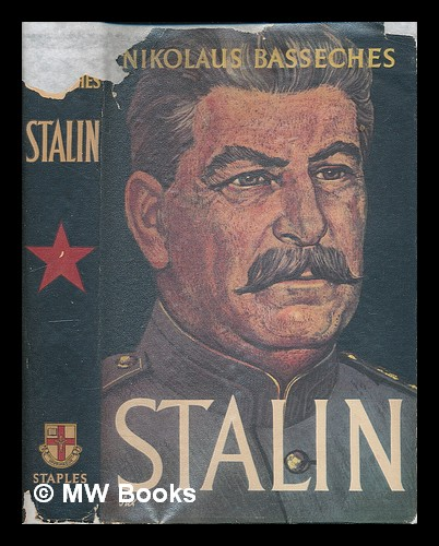Stalin / Nikolaus Basseches ; translated from the German by E.W. Dickes. Nikolaus Basseches.