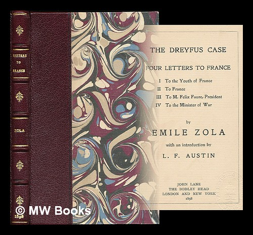 The Dreyfus case : four letters to France / by Emile Zola ; with an introduction by L.F. Austin. Emile Zola.