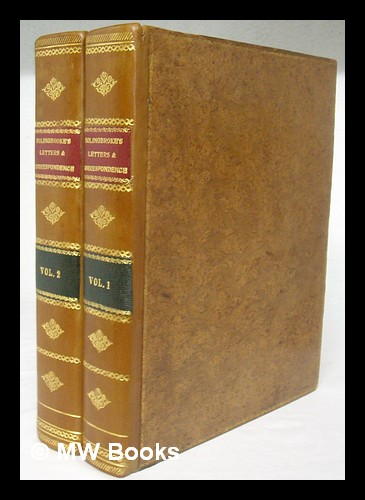 Letters and correspondence : public and private, of the Right Honourable Henry St. John, Lord Visc. Bolingbroke; during the time he was Secretary of State to Queen Anne; with state papers, explanatory notes ... / by Gilbert Parke [volumes 1 & 2]. Henry St. John Bolingbroke, Viscount.