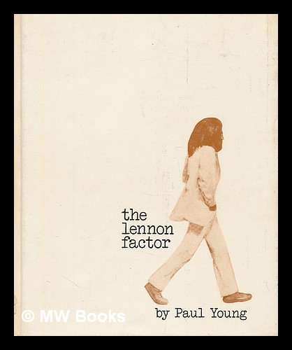 The Lennon Factor. Paul Young.