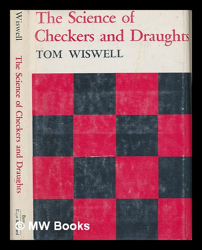 The Science of Checkers and Draughts [By] Tom Wiswell. Tom Wiswell, 1910-.