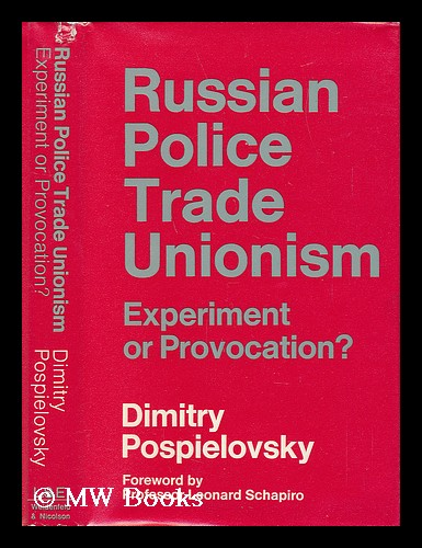 Russian Police Trade Unionism. Experiment or Provocation? Dimitry Pospielovsky.