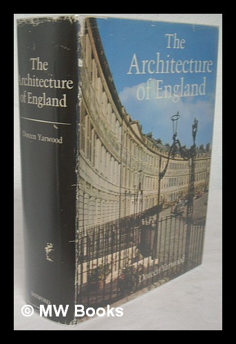 The architecture of England : from prehistoric times to the present day / Doreen Yarwood. Doreen Yarwood.
