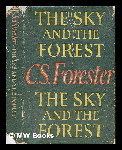 The sky and the forest / [by] C. S. Forester. C. S. Forester, Cecil Scott.