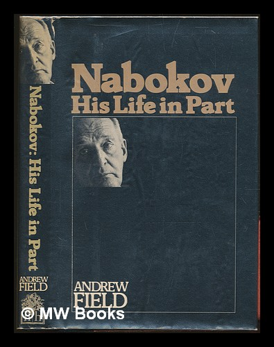 Nabokov : his life in part / Andrew Field. Andrew Field.