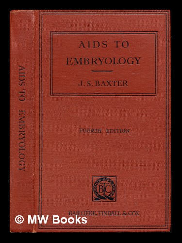 Aids to embryology / by J.S. Baxter. James Sinclair Baxter.