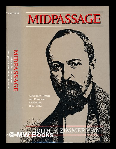 Midpassage : Alexander Herzen and European revolution, (1847-1852) / Judith E. Zimmerman. Judith E. Zimmerman.