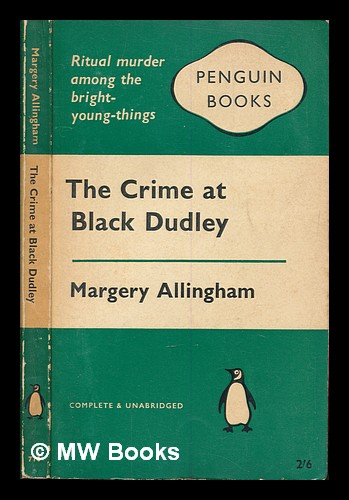 The crime at black Dudley. Margery Allingham.