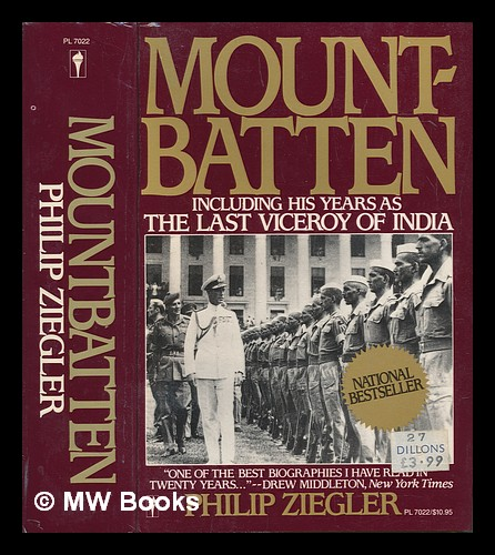 Mountbatten including his years as the last viceroy of India. Philip Ziegler.