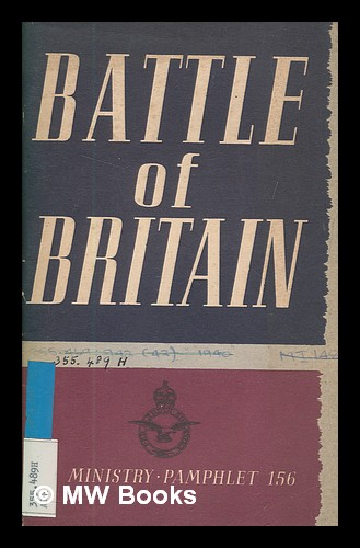 The Battle of Britain. Air Ministry.