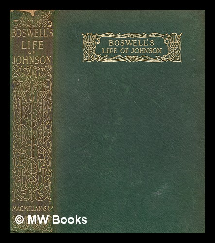 Boswell's Life of Johnson / edited with an introduction by Mowbray Morris. James Boswell.