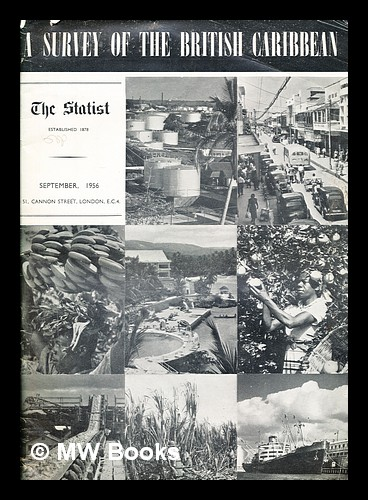 The Statist. September, 1956. A survey of the British Caribbean. The Statist.