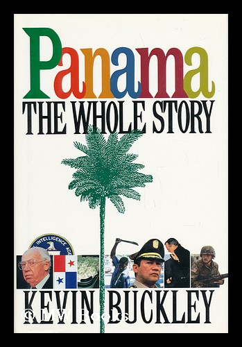 Panama - the Whole Story. Kevin Buckley.