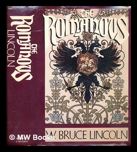 The Romanovs : autocrats of all the Russias. W. Bruce Lincoln.