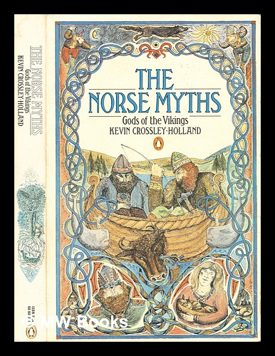 The Norse myths / Gods of the Vikings. Kevin Crossley-Holland.
