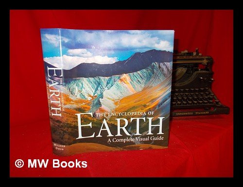 The encyclopedia of Earth : a complete visual guide. Michael Allaby, 1933-.
