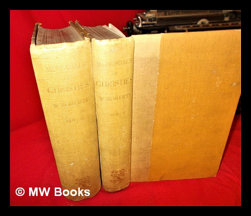 Memorials of Christie's: a record of art sales from 1766 to 1896 by W. Roberts - complete in two volumes. W. Roberts.