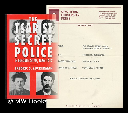 The Tsarist Secret Police in Russian Society, 1880-1917 / Fredric S. Zuckerman. Fredric S. Zuckerman.