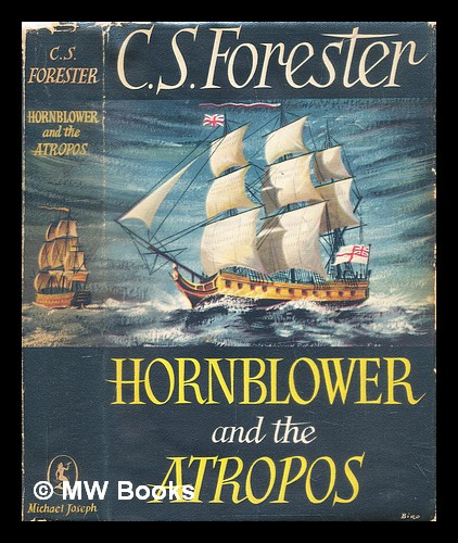 Hornblower and the Atropos. C. S. Forester, Cecil Scott.