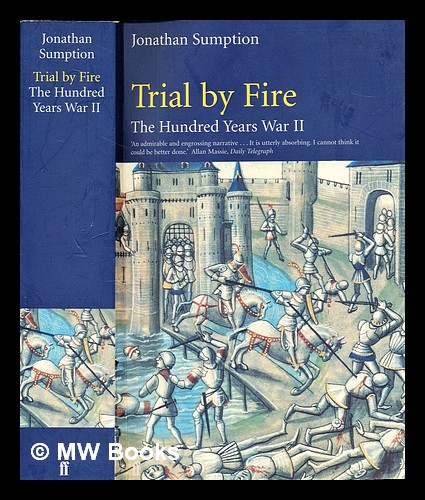 The Hundred Years War Vol. 2. Trial by fire. Jonathan Sumption.