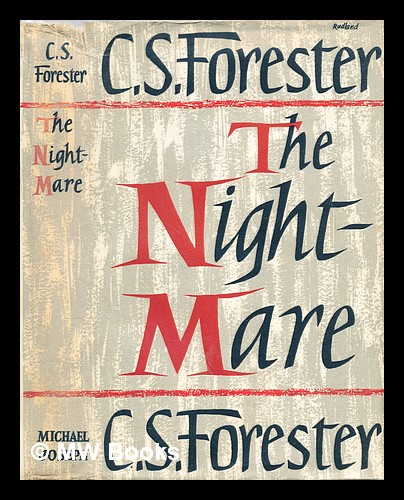 The nightmare. C. S. Forester, Cecil Scott.