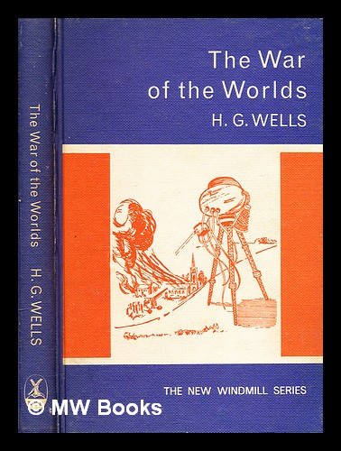 The war of the worlds. H. G. Wells, Herbert George.